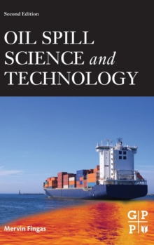 Oil Spill Science and Technology, Hardback Book