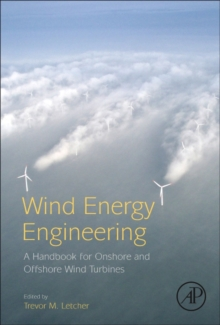 Wind Energy Engineering : A Handbook for Onshore and Offshore Wind Turbines, Hardback Book