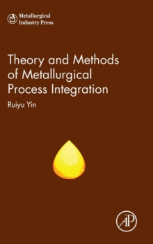 Theory and Methods of Metallurgical Process Integration, Hardback Book