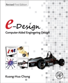 e-Design : Computer-Aided Engineering Design, Hardback Book