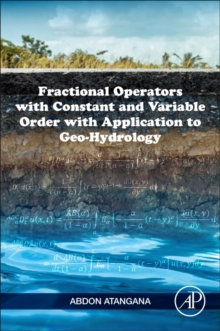 Fractional Operators with Constant and Variable Order with Application to Geo-hydrology, Paperback / softback Book