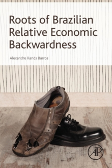 Roots of Brazilian Relative Economic Backwardness, Paperback / softback Book