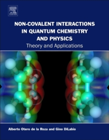 Non-covalent Interactions in Quantum Chemistry and Physics : Theory and Applications, Paperback / softback Book