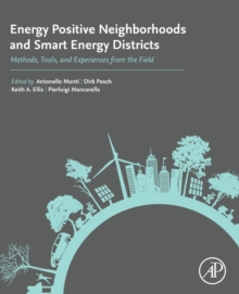 Energy Positive Neighborhoods and Smart Energy Districts : Methods, Tools, and Experiences from the Field, Paperback / softback Book