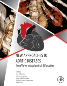 New Approaches to Aortic Diseases from Valve to Abdominal Bifurcation, Paperback / softback Book