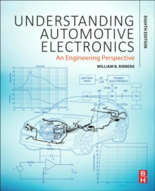 Understanding Automotive Electronics : An Engineering Perspective, Paperback / softback Book