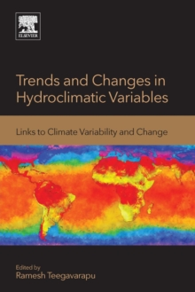 Trends and Changes in Hydroclimatic Variables : Links to Climate Variability and Change, Paperback / softback Book