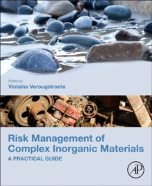 Risk Management of Complex Inorganic Materials : A Practical Guide, Paperback / softback Book