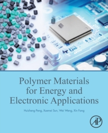 Polymer Materials for Energy and Electronic Applications, Paperback / softback Book