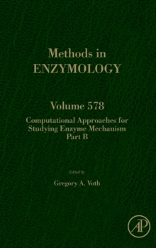 Computational Approaches for Studying Enzyme Mechanism Part B : Volume 578, Hardback Book