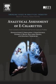 Analytical Assessment of e-Cigarettes : From Contents to Chemical and Particle Exposure Profiles, Paperback / softback Book
