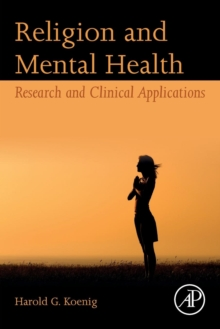 Religion and Mental Health : Research and Clinical Applications, Paperback Book