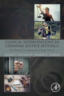Clinical Interventions in Criminal Justice Settings : Evidence-Based Practice, Paperback / softback Book