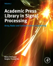 Academic Press Library in Signal Processing, Volume 7 : Array, Radar and Communications Engineering, Paperback / softback Book