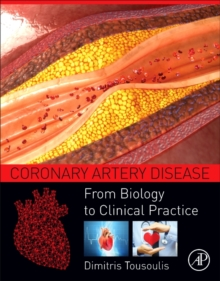 Coronary Artery Disease : From Biology to Clinical Practice, Paperback / softback Book
