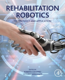Rehabilitation Robotics : Technology and Application, Paperback / softback Book