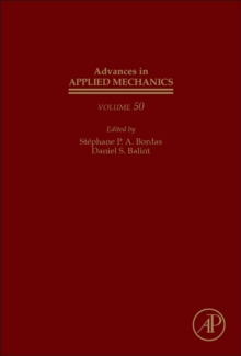 Advances in Applied Mechanics : Volume 50, Hardback Book