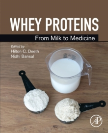 Whey Proteins : From Milk to Medicine, Paperback / softback Book