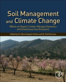 Soil Management and Climate Change : Effects on Organic Carbon, Nitrogen Dynamics, and Greenhouse Gas Emissions, Paperback / softback Book