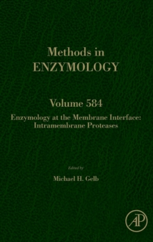 Enzymology at the Membrane Interface: Intramembrane Proteases : Volume 584, Hardback Book
