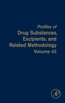 Profiles of Drug Substances, Excipients, and Related Methodology : Volume 42, Hardback Book