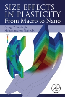 Size Effects in Plasticity : From Macro to Nano, Paperback / softback Book