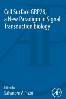 Cell Surface GRP78, a New Paradigm in Signal Transduction Biology, Paperback / softback Book