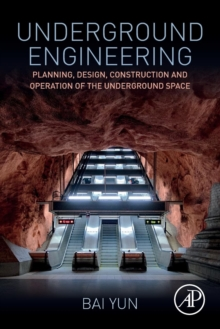 Underground Engineering : Planning, Design, Construction and Operation of the Underground Space, Paperback / softback Book