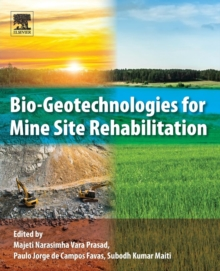 Bio-Geotechnologies for Mine Site Rehabilitation, Paperback / softback Book