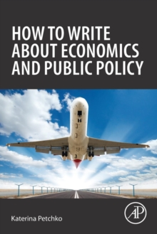 How to Write about Economics and Public Policy, Paperback / softback Book