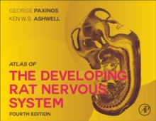 Atlas of the Developing Rat Nervous System : Fourth Edition, Hardback Book