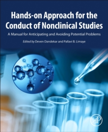 Hands-on Approach for the Conduct of Nonclinical Studies : A Manual for Anticipating and Avoiding Potential Problems, Paperback / softback Book
