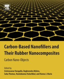 Carbon-Based Nanofillers and Their Rubber Nanocomposites : Carbon Nano-Objects, Paperback / softback Book