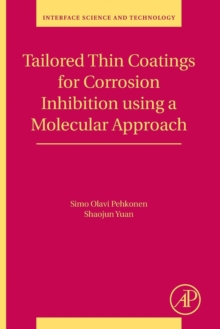 Tailored Thin Coatings for Corrosion Inhibition Using a Molecular Approach : Volume 23, Paperback / softback Book