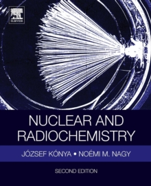Nuclear and Radiochemistry, Paperback / softback Book