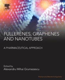 Fullerens, Graphenes and Nanotubes : A Pharmaceutical Approach, Paperback / softback Book