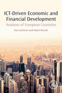 ICT-Driven Economic and Financial Development : Analyses of European Countries, Paperback / softback Book