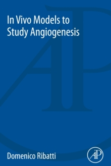 In Vivo Models to Study Angiogenesis, Paperback / softback Book
