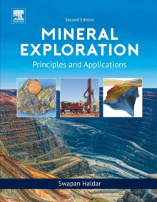 Mineral Exploration : Principles and Applications, Paperback / softback Book