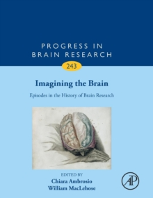 Imagining the Brain: Episodes in the History of Brain Research : Volume 243, Hardback Book