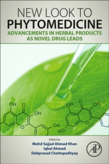New Look to Phytomedicine : Advancements in Herbal Products as Novel Drug Leads, Paperback / softback Book