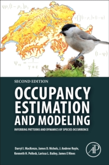 Occupancy Estimation and Modeling : Inferring Patterns and Dynamics of Species Occurrence, Paperback / softback Book
