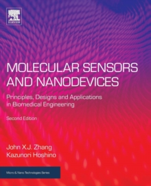 Molecular Sensors and Nanodevices : Principles, Designs and Applications in Biomedical Engineering, Paperback / softback Book