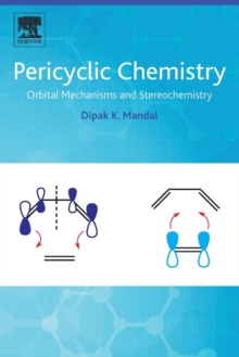 Pericyclic Chemistry : Orbital Mechanisms and Stereochemistry, Paperback / softback Book