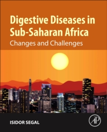 Digestive Diseases in Sub-Saharan Africa : Changes and Challenges, Paperback / softback Book