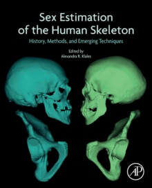 Sex Estimation of the Human Skeleton : History, Methods, and Emerging Techniques, Paperback / softback Book
