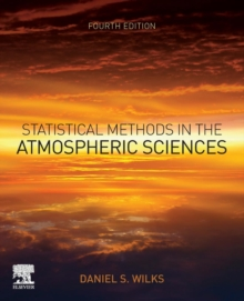Statistical Methods in the Atmospheric Sciences, Paperback / softback Book