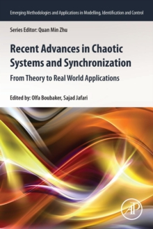 Recent Advances in Chaotic Systems and Synchronization : From Theory to Real World Applications, Paperback / softback Book