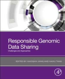 Responsible Genomic Data Sharing : Challenges and Approaches, Paperback / softback Book