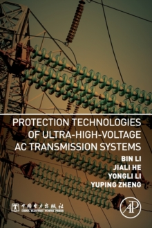 Protection Technologies of Ultra-High-Voltage AC Transmission Systems, Paperback / softback Book